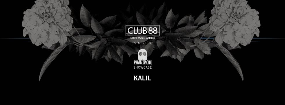 Club 88 apresenta KALIL (Phantacid Showcase)