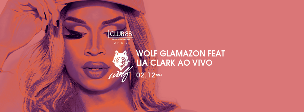 Wolf Glamazon feat Lia Clark – Show Ao Vivo