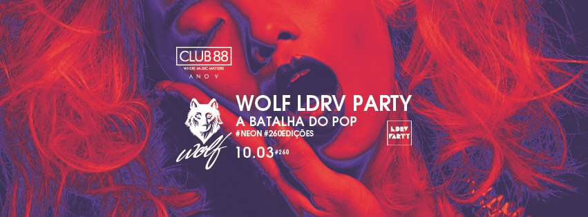 Wolf LDRV Party – A Batalha do POP #Neon